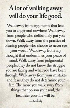 A lot of walking away will do your life good love life wisdom quotes life quotes and sayings love pic life images Wisdom Quotes, True Quotes, Quotes To Live By, Motivational Quotes, Inspirational Quotes, Walk Away Quotes, Encouragement Quotes, Quotes About Inner Peace, Funny Quotes
