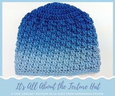 Crochet Beanie Design It's All About The Texture Hat - A Free Crochet Pattern in 10 sizes by Oombawka Design Yarn: Red Heart Super Saver Ombre Hook: mm (I) Bonnet Crochet, Crochet Beanie Pattern, Crochet Cap, Crochet Baby Hats, Crochet Stitches, Free Crochet, Crochet Patterns, Hat Patterns, Knit Hats