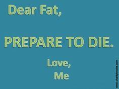 Kill Your Fat!!!  #sweat #fatkiller