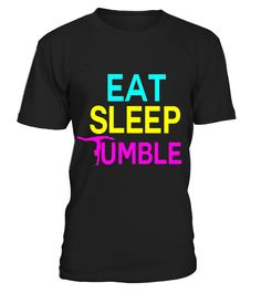 Gymnastics Shirt Gymnast Daughter Teacher Eat Sleep Tumble  niece#tshirt#tee#gift#holiday#art#design#designer#tshirtformen#tshirtforwomen#besttshirt#funnytshirt#age#name#october#november#december#happy#grandparent#blackFriday#family#thanksgiving#birthday#image#photo#ideas#sweetshirt#bestfriend#nurse#winter#america#american#lovely#unisex#sexy#veteran#cooldesign#mug#mugs#awesome#holiday#season#cuteshirt