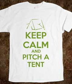 Keep Calm and Pitch a Tent #Camping Tshirt