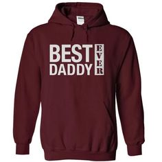 Best daddy ever T-Shirt Hoodie Sweatshirts iia. Check price ==► http://graphictshirts.xyz/?p=48957