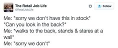31 Things Only Retails Workers Will Understand - Been there, done that.