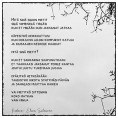 #mitäsinäsilloinmietit #runoilijaelinasalminen #elinasalminen #elinakesken Personalized Items, Quotes, Instagram, Quotations, Quote, Shut Up Quotes