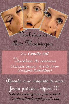 Workshop de Auto Maquiagem !!  Inscrições por e.mail:  camilaadimakeup@gmail.com