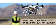 Impact of Technology on the Construction Industry