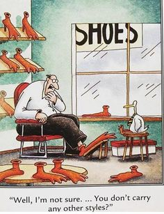 """""""The Far Side"""" by Gary Larson. It became apparent that this unique style was more comfortable and stylish than Birkenstocks. Unfortunately they only have one color."""