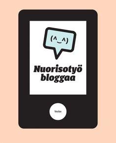 Nuorisotyö bloggaa on opas blogien ja blogitoiminnan hyödyntämiseen nuorten parissa tehtävässä työssä. Opas pohjautuu hyviin käytäntöihin, joita nuorisotyössä on blogien parissa tehty.  Eväitä ja näkökulmia blogitoiminnan järjestämiseen sekä kannustaa median ja internetin hyödyntämiseen oman kohderyhmän kanssa. Verke.