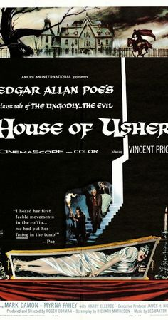 Directed by Roger Corman.  With Vincent Price, Mark Damon, Myrna Fahey, Harry Ellerbe. Upon entering his fiancée's family mansion, a man discovers a savage family curse and fears that his future brother-in-law has entombed his bride-to-be prematurely.