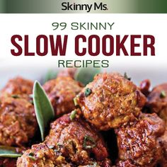 99 Slow Cooker Recipes: Full Flavor Without the Extra Calories. #SkinnyMs