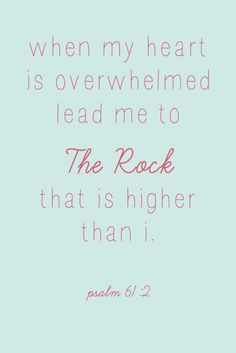 Psalm 61:2: Jesus, THE Rock.