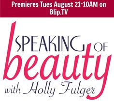 Speaking of Beauty TV Premiere is Tues. August 21 at 10am on Blip.TV  Won't you join the conversation?
