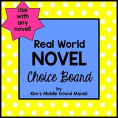Incorporate real world experiences in your novel studies and book reports. This novel choice board gives students the choice of taking on the role of a professional author, actor, social worker, politician, video game designer, toy company executive, poet, reporter, or travel agent.