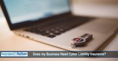 Does My Business Need Cyber Liability Insurance?
