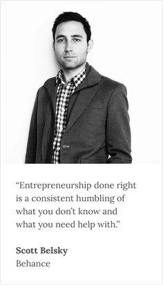 Read more from designer founder Scott Belsky in our Designer Founders ebook #1.