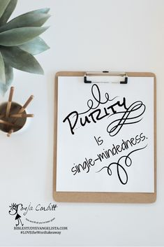 Purity is singlemindedness. / BIBLESTUDYEVANGELISTA.COM #LOVEtheWordtakeaway / Purity / Is  single-mindedness.
