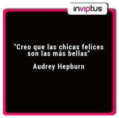"""""""Creo que las chicas felices son las más bellas"""" Audrey Hepburn"""
