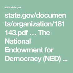 state.gov/documents/organization/181143.pdf �  The National Endowment for Democracy (NED) is a non-profit organization created in 1983 to strengthen democratic institutions around the world