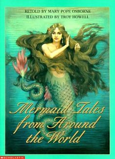 Mermaid Tales from Around the World, illustrated by Troy Howell