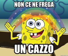 Meme Spongebob - Non ce ne frega un cazzo