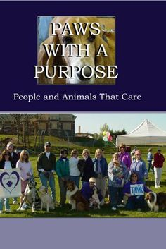 Paws With A Purpose: People and Animals That Care DVD ~ medical practitioners, educators. Volunteers, http://www.amazon.com/dp/B0019LKRVG/ref=cm_sw_r_pi_dp_V7FCtb0F5ESDK