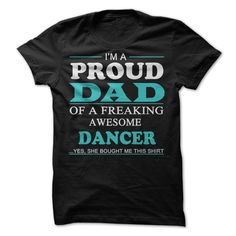 I'm Proud Dad Of A freaking Awesome Dancer T-Shirts, Hoodies. ADD TO CART ==► https://www.sunfrog.com/LifeStyle/Im-Proud-Dad-Of-A-freaking-Awesome-Dancer-Shirt.html?id=41382