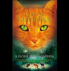 A Hora Mais Sombria - Gatos Guerreiros - Erin Hunter