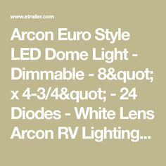 "Arcon Euro Style LED Dome Light - Dimmable - 8"" x 4-3/4"" - 24 Diodes - White Lens Arcon RV Lighting AR51265"