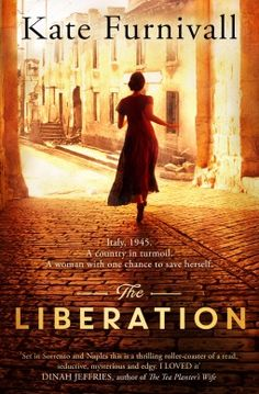 Historical Fiction 2016. A young woman and her family try to survive in post-WWII Italy. The Liberation by Kate Furnivall.