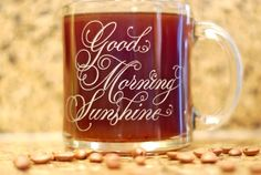 Good way to start the day! Coffee Mug  Etched Glass  Good Morning Sunshine by brieannebrodie