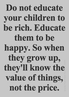 Educate happiness #quotes