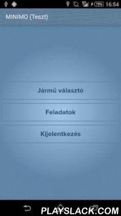 MINIMO  Android App - playslack.com ,  A MINIMO a http://minimo-logistics.com járműflotta menedzsment és optimalizáló szolgáltatás valós idejű személy/jármű követéséért, illetve a teljesítendő feladatok adminisztrációjáért felelős komponense.Főbb jellemzői:- valós idejű személy/jármű követés- szállítási feladatok listázása- szállítási feladatok teljes körű adminisztrációja- képes együttműködni a magyar fejlesztésű Egérút (https://play.google.com/store/apps/details?id=com.antaresnav.egerut)…