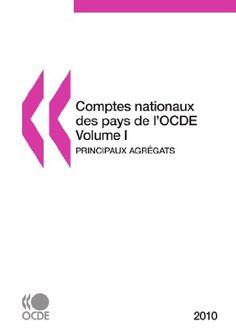 Comptes nationaux des pays de l'OCDE 2010, Volume I, Principaux agrégats: Edition 2010