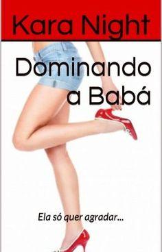 "Read ""Dominando a Babá - Parte 1"" #wattpad #romance"