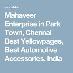 Mahaveer Enterprise in Park Town, Chennai | Best Yellowpages, Best Automotive Accessories, India