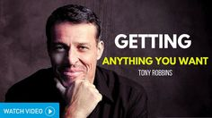 Tony Robbins - The Secret to Getting Anything You Want (Tony Robbins int...