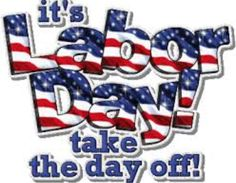 Have a wonderful and safe Labor Day my friends!!! #NoWorkToday #SafeFun #LoveYou