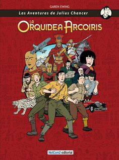 CATALONIA COMICS: JULIUS CHANCER - LA ORQUIDEA ARCO IRIS - INTEGRAL