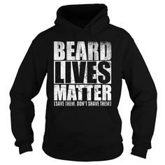 BEARD LIVES MATTER  T SHIRT #gift #ideas #Popular #Everything #Videos #Shop #Animals #pets #Architecture #Art #Cars #motorcycles #Celebrities #DIY #crafts #Design #Education #Entertainment #Food #drink #Gardening #Geek #Hair #beauty #Health #fitness #History #Holidays #events #Home decor #Humor #Illustrations #posters #Kids #parenting #Men #Outdoors #Photography #Products #Quotes #Science #nature #Sports #Tattoos #Technology #Travel #Weddings #Women