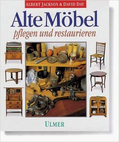 Alte Möbel pflegen und restaurieren: Amazon.de: Albert Jackson: Bücher