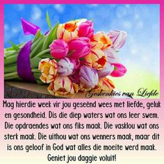 Lekker Dag, Bible Verses Quotes Inspirational, Goeie More, Good Morning Good Night, Afrikaans, Friend Pictures, Picture Quotes, Van, Sayings