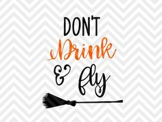 Don't Drink and Fly Witch Halloween Broom wine drink up witches SVG file - Cut File - Cricut projects - cricut ideas - cricut explore - silhouette cameo projects - Silhouette projects by KristinAmandaDesigns