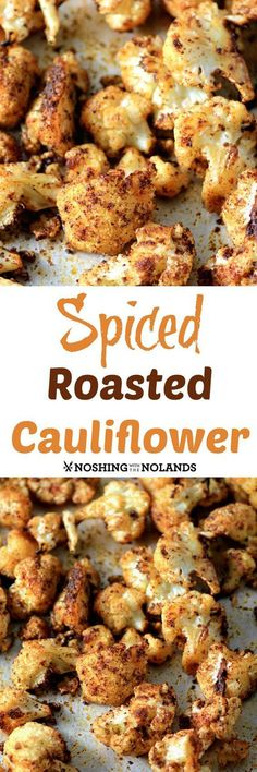 Spiced Roasted Cauliflower from Noshing With The Nolands is a healthy side dish bursting with flavour! Youll find this recipe and more . Healthy Side Dishes, Healthy Sides, Veggie Dishes, Side Dish Recipes, Food Dishes, Best Side Dishes, Healthy Recipes, Vegetable Recipes, Vegetarian Recipes