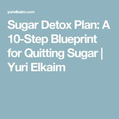 Sugar Detox Plan: A 10-Step Blueprint for Quitting Sugar | Yuri Elkaim