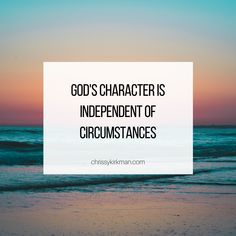 God's character is independent of circumstance. Savior, Jesus Christ, Christian Life Coaching, Gods Not Dead, My Lord, Motivation, Character, Salvador, Lettering