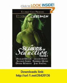 Seasons of Seduction Volume 1 (Elloras Cavemen) (9781419956232) Delilah Devlin, Allyson James, Denise Rossetti, Jory Strong, Lillian Feisty, Sherrill Quinn , ISBN-10: 141995623X  , ISBN-13: 978-1419956232 ,  , tutorials , pdf , ebook , torrent , downloads , rapidshare , filesonic , hotfile , megaupload , fileserve