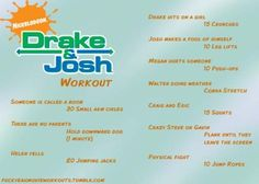 Your first Physical Education assignment will be to watch an episode of Drake and Josh and do the exercises while watching the show. Look in the Physical Education board to learn how to do the exercises. Drake And Josh, Tv Show Workouts, Fun Workouts, Fit Girl Motivation, Fitness Motivation, Fitness Hacks, Fitness Routines, Workout Challenge, Fit Motivation