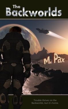 The Backworlds by M. Pax, http://www.amazon.com/dp/B007Y6LHAA/ref=cm_sw_r_pi_dp_Cmitrb1MFB3Z8