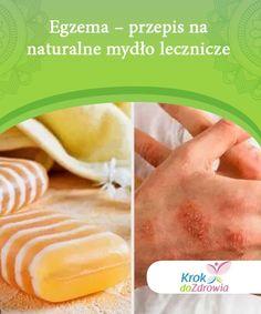 Egzema - przepis na naturalne mydło lecznicze Wypróbuj przepis na domowe mydło z gliceryny, propolisu i glinki, które pomoże Ci naturalnie walczyć z chorobami skóry, takimi jak egzema. Perfume, Fruit, Healthy, Diy, Soaps, Food, Build Your Own, Bath Soap, Bricolage