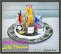 lazy susan, jars, and labels for school supply organization...by creatively living blog